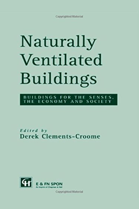 Naturally Ventilated Buildings: Buidlings for the senses & society